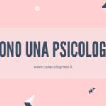 Sono una psicologa
