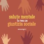 Salute mentale fa rima con giustizia sociale