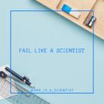 #FailLikeAScientist la campagna online per non temere il fallimento
