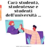 Carə studentə, studenti e studentesse dell'università …